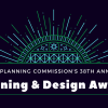 Call for Entries for our 38th Annual Planning & Design Awards now open!