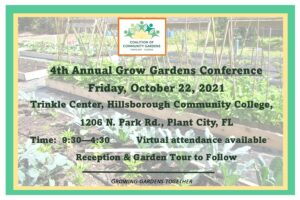 4th Annual Grow Gardens Conference @ Trinkle Center, Hillsborough Community College